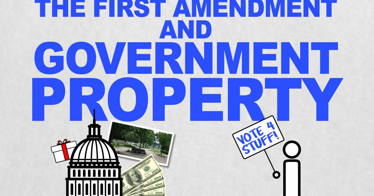 The First Amendment and Government Property: Free Speech