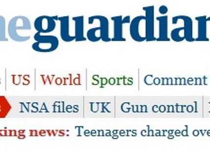 Despite Its Battle With the Surveillance State, The Guardian is No Champion of the Free Press - Hit & Run : Reason.com