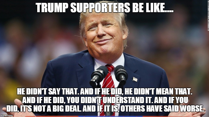 Image result for Trump apologist meme