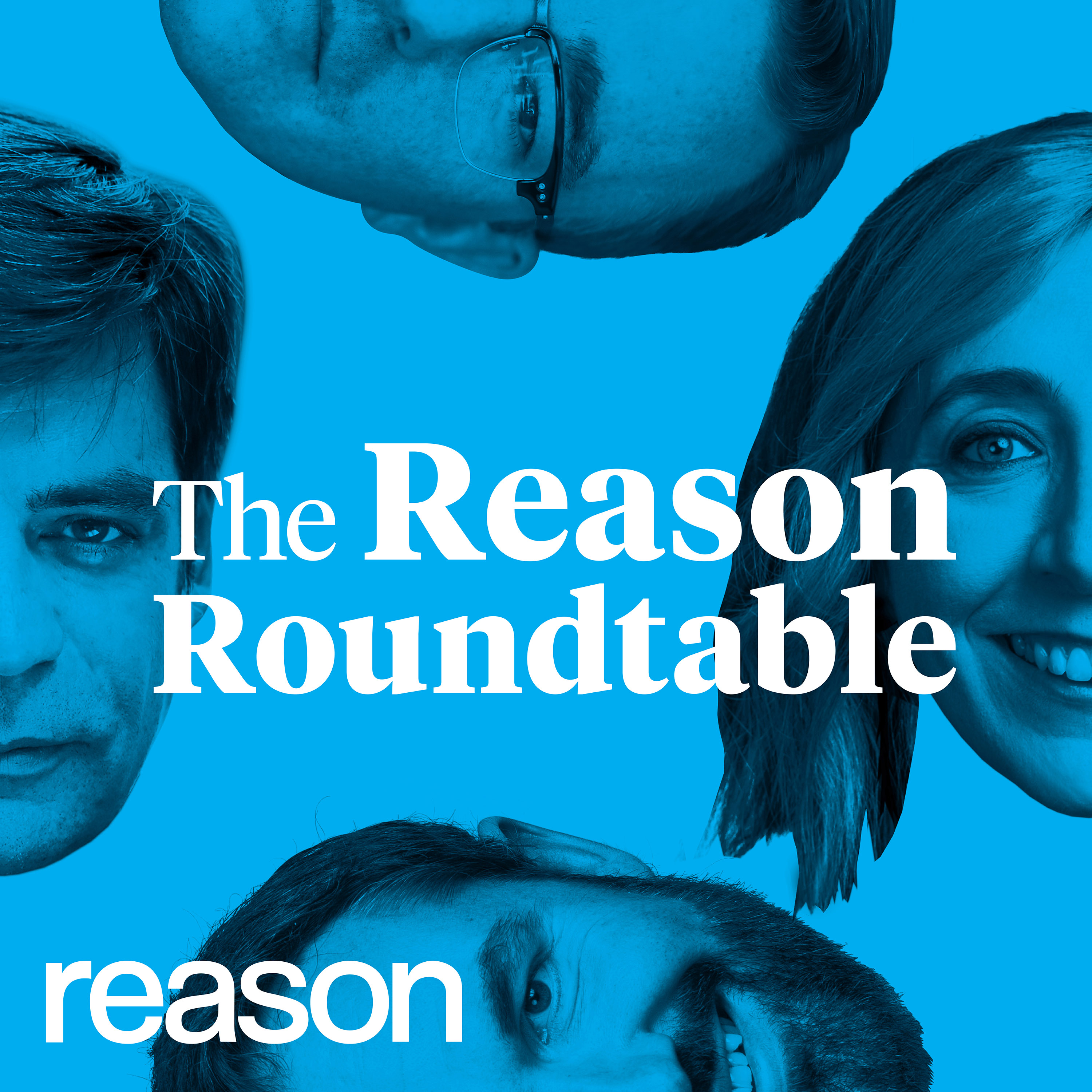 Reason Podcasts - The Reason Roundtable